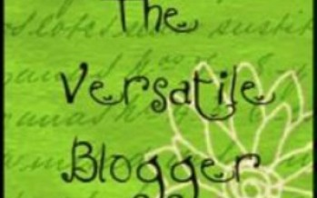 Yes My Pants Won't Button, But I Was Nominated For The Versatile Blogger Award!