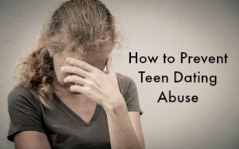 How to Prevent Teen Dating Abuse